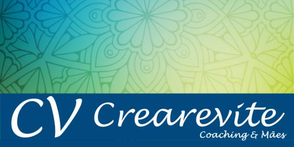 CreareViteCoaching&Mães / Mães e Mulheres empreendedoras/ crearevitecoachingemaes@gmail.com
